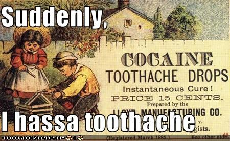 Suddenly,   I hassa toothache