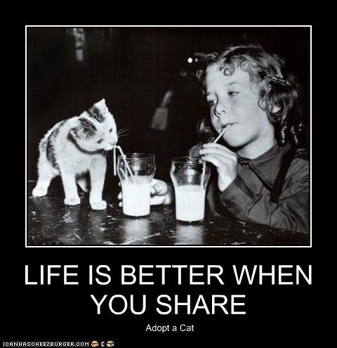 LIFE IS BETTER WHEN YOU SHARE