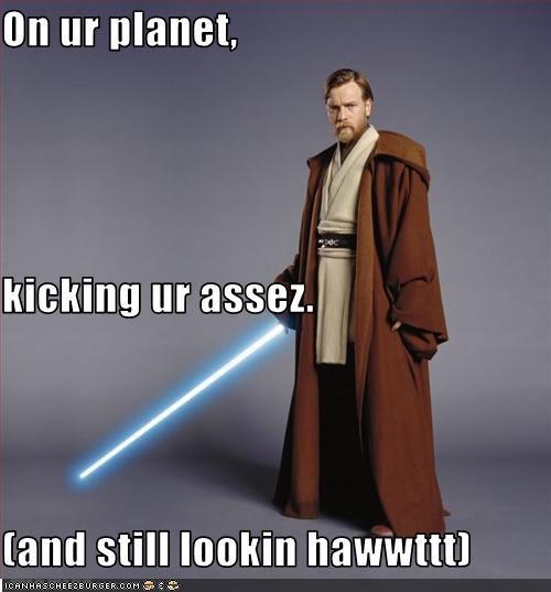 On ur planet, kicking ur assez. (and still lookin hawwttt)