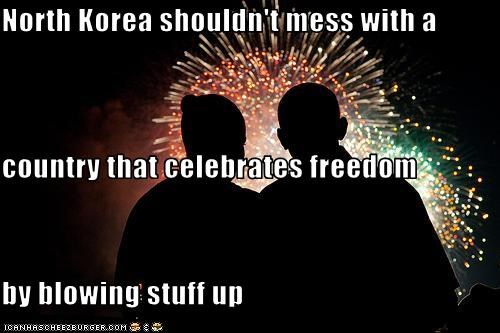 North Korea shouldn't mess with a country that celebrates freedom by blowing stuff up
