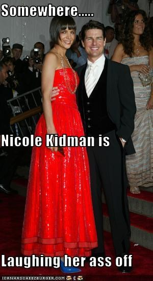 Somewhere..... Nicole Kidman is  Laughing her ass off