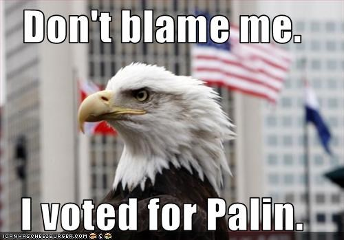 Don't blame me.  I voted for Palin.