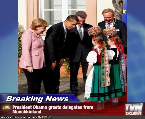 Breaking News - President Obama greets delegates from Munchkinland