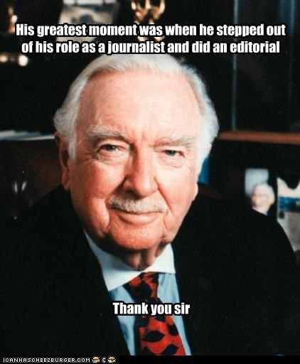 His greatest moment was when he stepped out of his role as a journalist and did an editorial