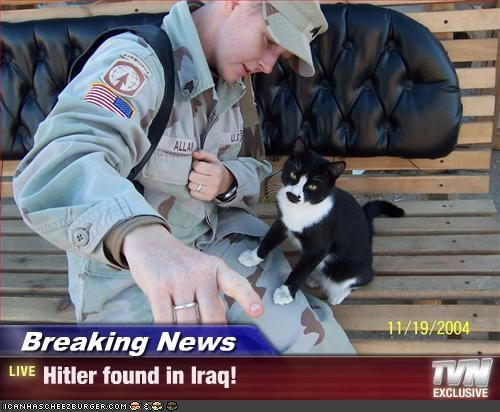 Breaking News - Hitler found in Iraq!