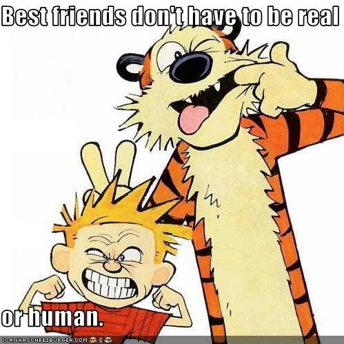Best friends don't have to be real  or human.
