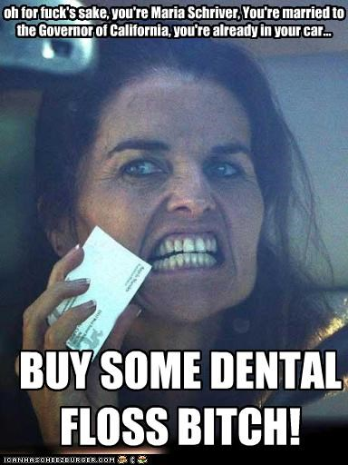 BUY SOME DENTAL FLOSS BITCH!