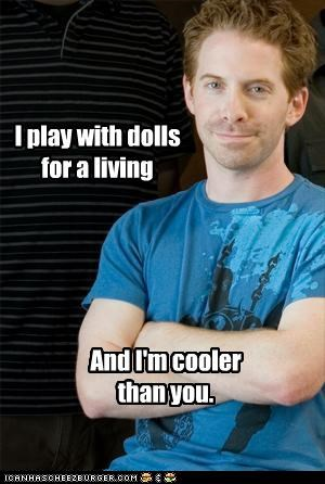 I play with dolls for a living