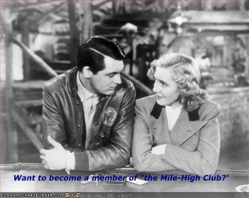 "Want to become a member of ""the Mile-High Club?'"
