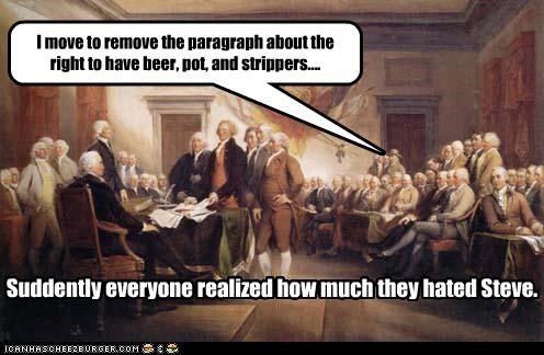 I move to remove the paragraph about the right to have beer, pot, and strippers....