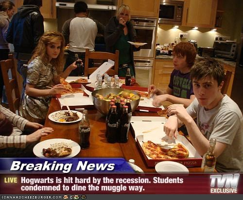 Breaking News - Hogwarts is hit hard by the recession. Students condemned to dine the muggle way.