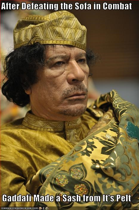 After Defeating the Sofa in Combat  Gaddafi Made a Sash from It's Pelt