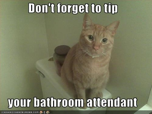 Don't forget to tip  your bathroom attendant