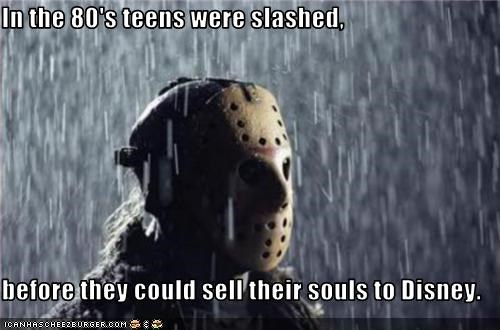 In the 80's teens were slashed,  before they could sell their souls to Disney.