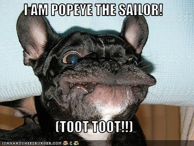 I AM POPEYE THE SAILOR!  (TOOT TOOT!!)