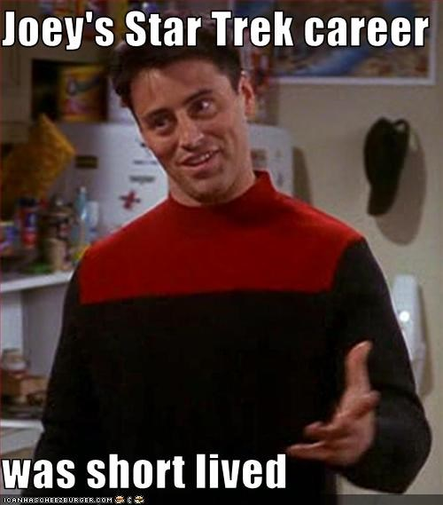 Joey's Star Trek career  was short lived