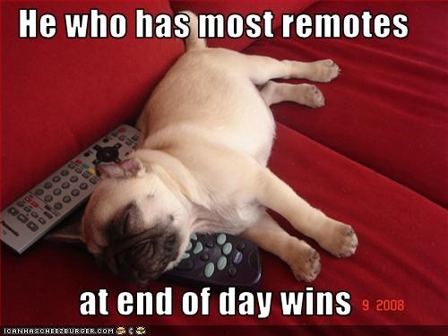 He who has most remotes   at end of day wins