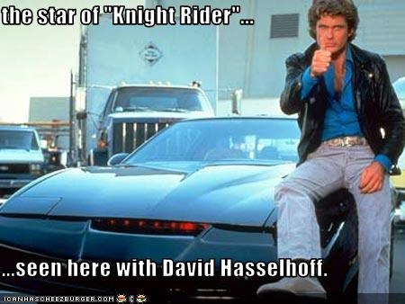 "the star of ""Knight Rider""...  ...seen here with David Hasselhoff."