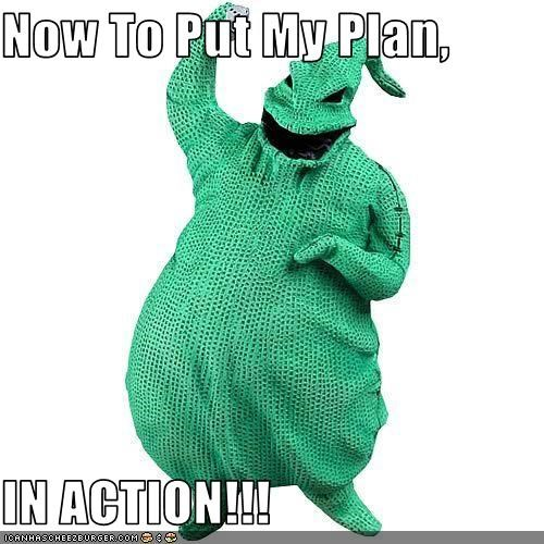 Now To Put My Plan,  IN ACTION!!!