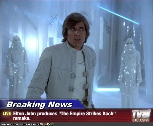"Breaking News - Elton John produces ""The Empire Strikes Back"" remake."