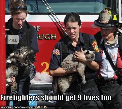 Firefighters should get 9 lives too