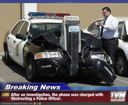 Breaking News - After an investigation, the phone was charged with Obstructing a Police Officer.