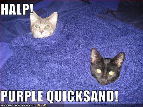 HALP!  PURPLE QUICKSAND!