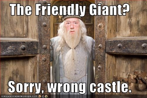 The Friendly Giant?  Sorry, wrong castle.