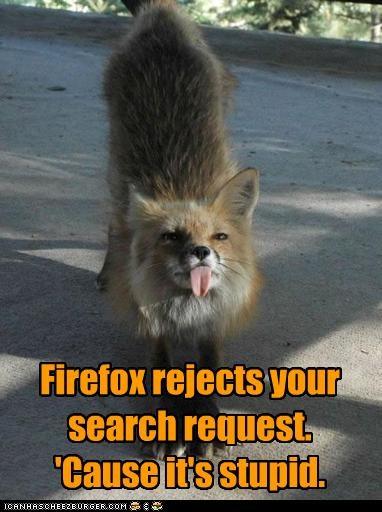 do not want,firefox,lolfoxes,stupid
