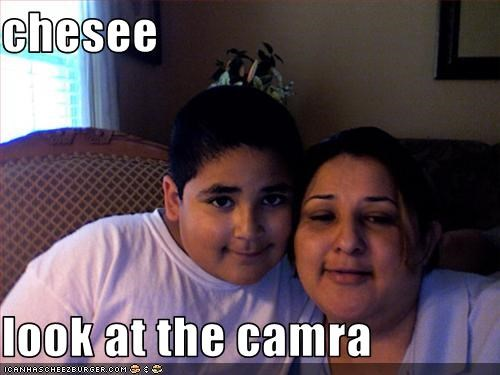 chesee  look at the camra