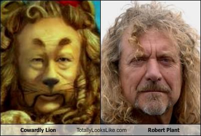 Cowardly Lion Totally Looks Like Robert Plant