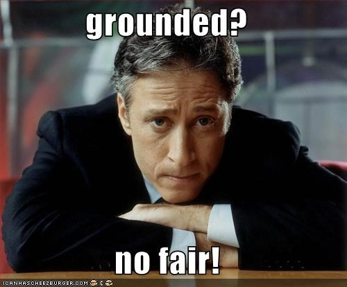 grounded?  no fair!