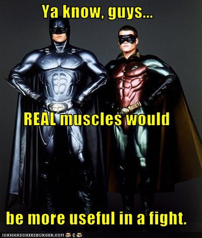 Ya know, guys... REAL muscles would be more useful in a fight.