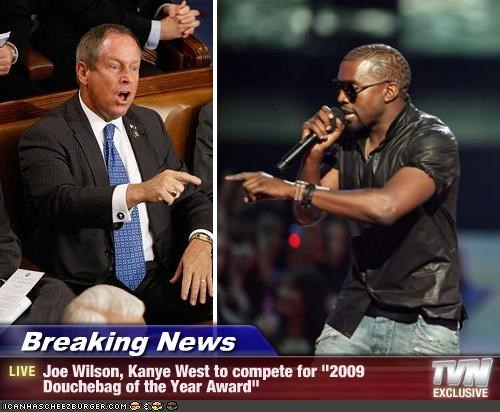 "Breaking News - Joe Wilson, Kanye West to compete for ""2009 Douchebag of the Year Award"""