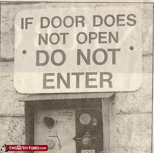 If door does not open do not enter
