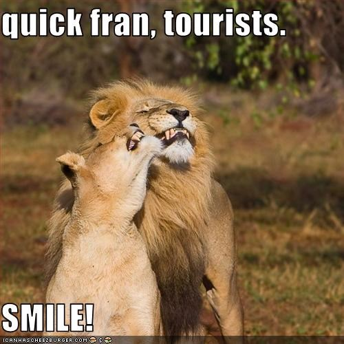 quick fran, tourists.  SMILE!