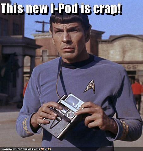 crap,ipod,Leonard Nimoy,sci fi,Spock,Star Trek
