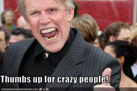 Thumbs up for crazy people!