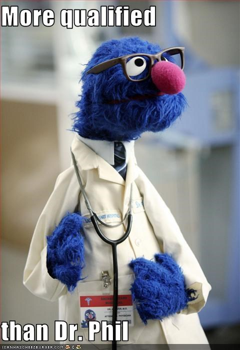 doctors,dr phil,grover,the muppets