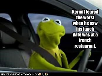 Kermit feared the worst when he saw his lunch date was at a french restaurant.