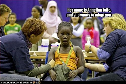 Her name is Angelina Jolie, and she wants to adopt you.
