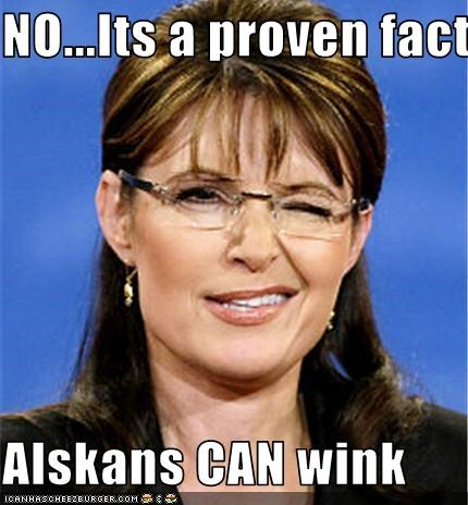 NOIts a proven fact Alskans CAN wink - Cheezburger