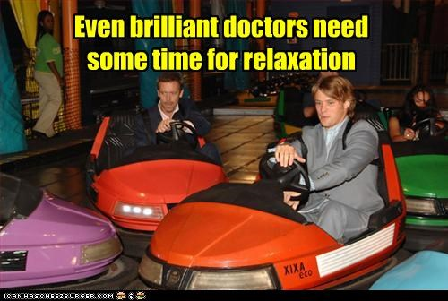 Even brilliant doctors need some time for relaxation