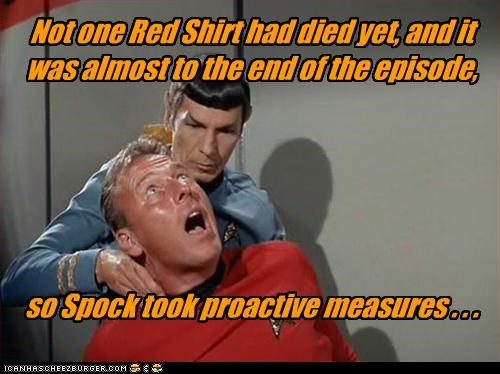 Not one Red Shirt had died yet, and it was almost to the end of the episode,