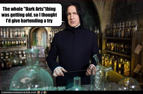"The whole ""Dark Arts""thing was getting old, so I thought I'd give bartending a try"