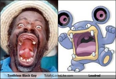 Toothless Black Guy Totally Looks Like Loudred