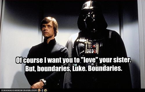 "Of course I want you to ""love"" your sister. But, boundaries, Luke. Boundaries."