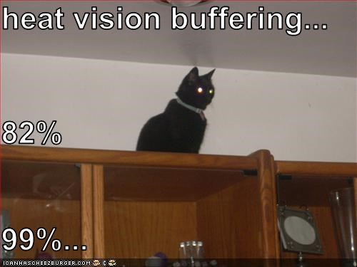 heat vision buffering... 82% 99%...