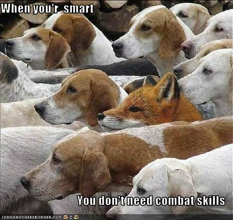 When you'r  smart  You don't need combat skills