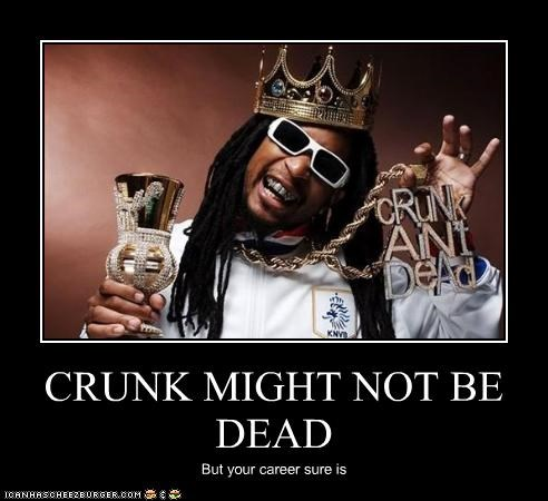 CRUNK MIGHT NOT BE DEAD